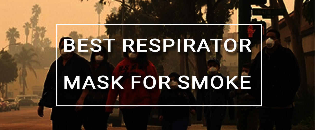 best respirator mask for smoke